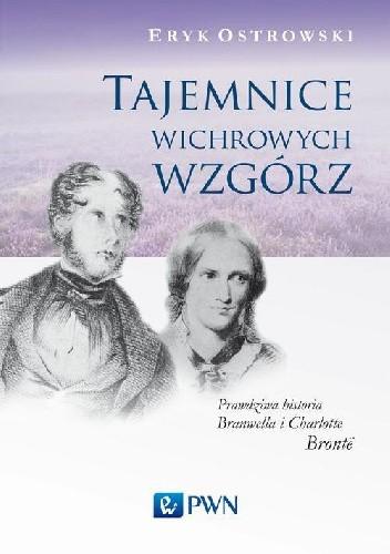 Okładka książki Tajemnice wichrowych wzgórz. Prawdziwa historia Branwella i Charlotte Brontë