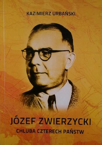 Okładka książki Józef Zwierzycki. Chluba czterech państw.