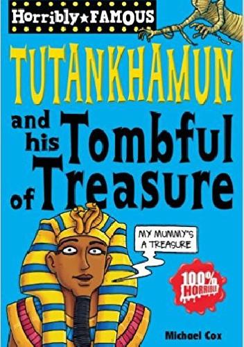 Okładka książki Tutankhamun and his Tombful of Treasure