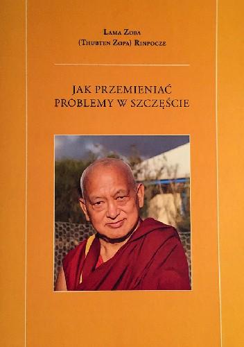 Okładka książki Jak przemieniać problemy w szczęście