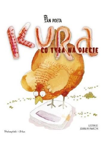 Okładka książki Kura, co tyła na diecie