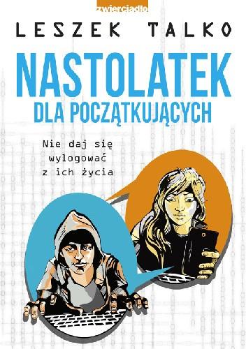 Okładka książki Nastolatek dla początkujących