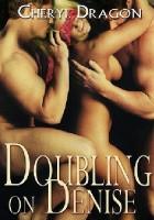 Doubling on Denise