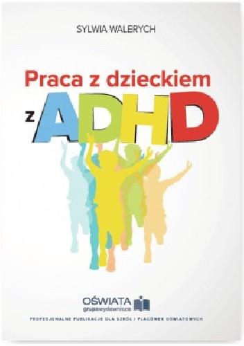 Okładka książki Praca z dzieckiem z ADHD