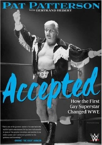 Okładka książki Accepted: How the First Gay Superstar Changed WWE
