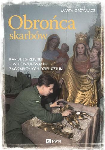 Okładka książki Obrońca skarbów Karol Estreicher - w poszukiwaniu zagrabionych dzieł sztuki