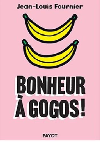 Okładka książki Bonheur à gogos !