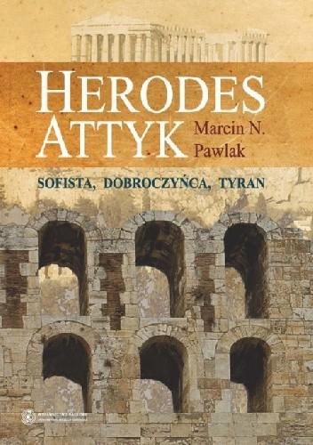 Okładka książki Herodes Attyk. Sofista, dobroczyńca, tyran