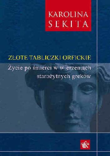 Okładka książki Złote tabliczki orfickie. Życie po śmierci w wierzeniach starożytnych Greków