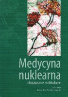 Medycyna nuklearna. Obrazowanie molekularne