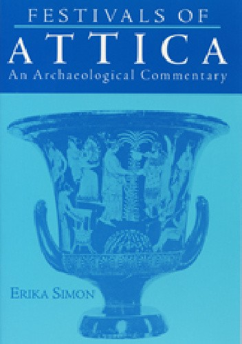 Okładka książki Festivals of Attica. An Archeological Commentary
