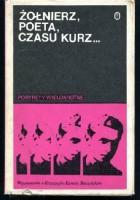 Żołnierz, poeta, czasu kurz... Wspomnienia o Krzysztofie Kamilu Baczyńskim