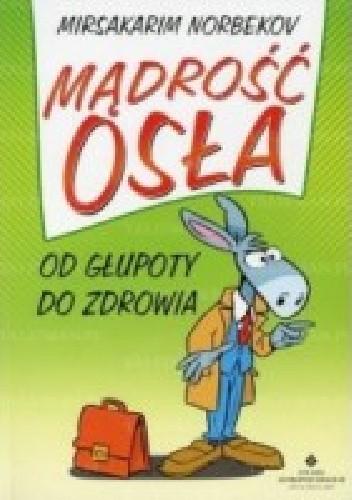 Okładka książki Mądrość osła. Od głupoty do zdrowia