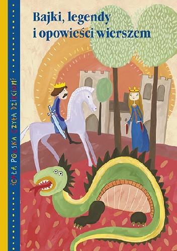 Okładka książki Bajki, legendy i opowieści wierszem
