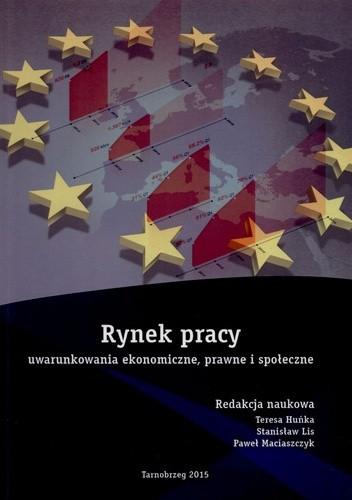 Okładka książki Rynek pracy-uwarunkowania ekonomiczne, prawne i społeczne