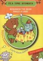 Benjamin the bear bakes a cake. Tea time stories +CD