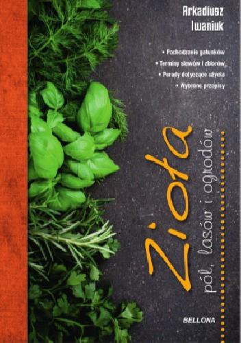 Okładka książki Zioła pól, lasów i ogrodów