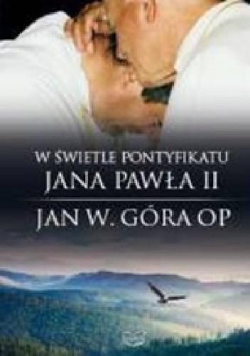 Okładka książki W świetle pontyfikatu Jana Pawła II