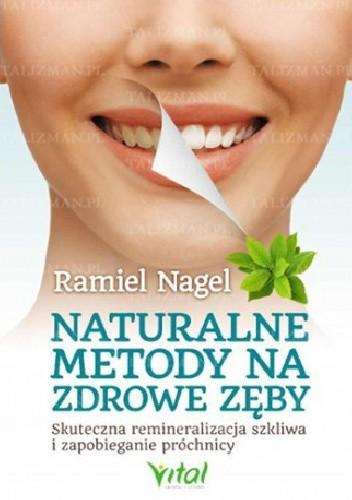 Okładka książki Naturalne metody na zdrowe zęby