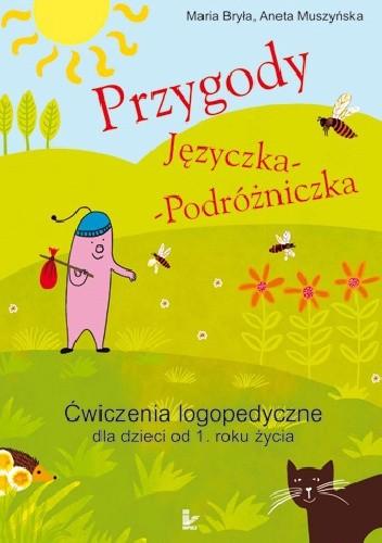 Okładka książki Przygody Języczka-Podróżniczka. Ćwiczenia logopedyczne od 1. roku życia
