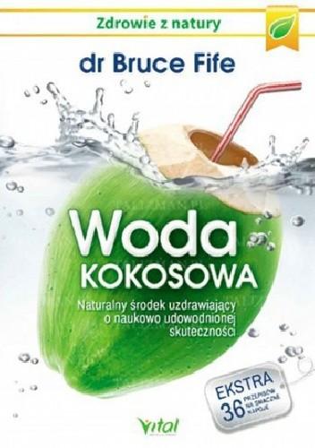Okładka książki Woda kokosowa. Naturalny środek uzdrawiający o naukowo udowodnionej skuteczności