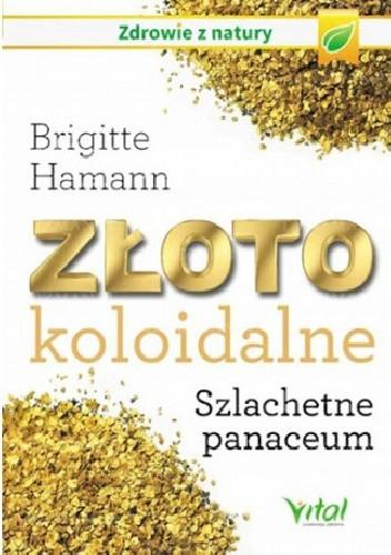 Okładka książki Złoto koloidalne. Szlachetne panaceum