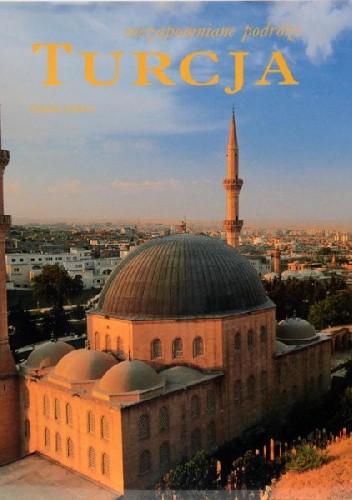 Okładka książki Niezapomniane podróże: Turcja