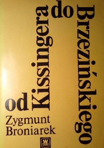 Okładka książki Od Kissingera do Brzezińskiego