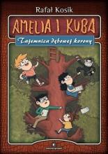 Amelia i Kuba. Tajemnica dębowej korony - Jacek Skowroński