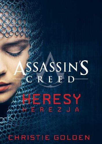 Okładka książki Assassin's Creed: Heresy. Herezja