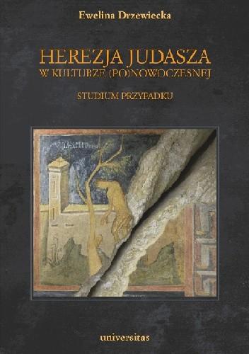 Okładka książki Herezja Judasza w kulturze (po)nowoczesnej. Studium przypadku