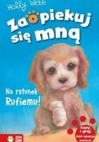 Na ratunek Rufiemu!