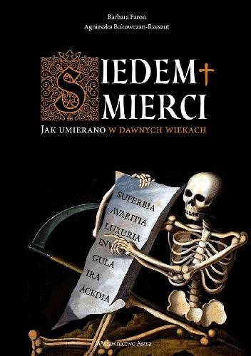 Okładka książki Siedem śmierci. Jak umierano w dawnych wiekach
