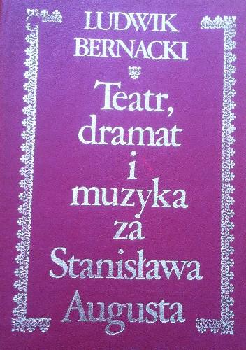 Okładka książki Teatr, dramat i muzyka za Stanisława Augusta tom II Notatki i studja
