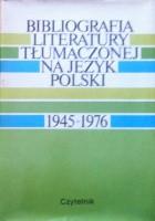Bibliografia literatury tłumaczonej na język polski 1945–1976. T. I