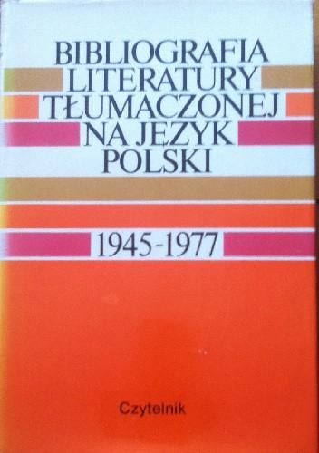 Okładka książki Bibliografia literatury tłumaczonej na język polski 1945-1976 t II