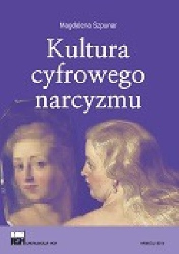 Okładka książki Kultura cyfrowego narcyzmu