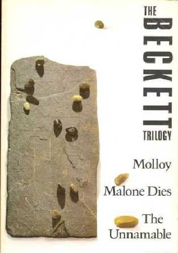 Okładka książki The Beckett Trilogy: Molloy, Malone Dies, The Unnamable