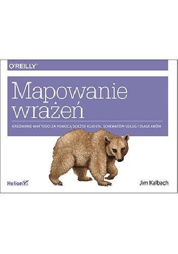 Okładka książki Mapowanie wrażeń. Kreowanie wartości przy pomocy ścieżek klienta, schematów usług i diagramów