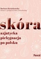 Skóra. Azjatycka pielęgnacja po Polsku