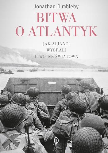 Okładka książki Bitwa o Atlantyk. Jak alianci wygrali II wojnę światową