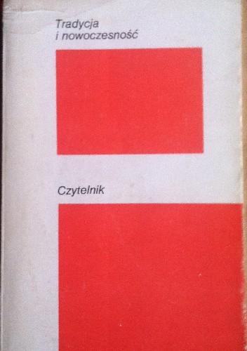 Okładka książki Tradycja i nowoczesność / wybrali Joanna Kurczewska i Jerzy Szacki