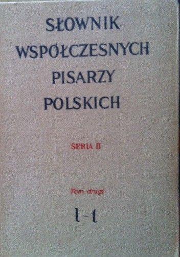 Okładka książki Słownik współczesnych pisarzy polskich Seria II Tom drugi  l-t