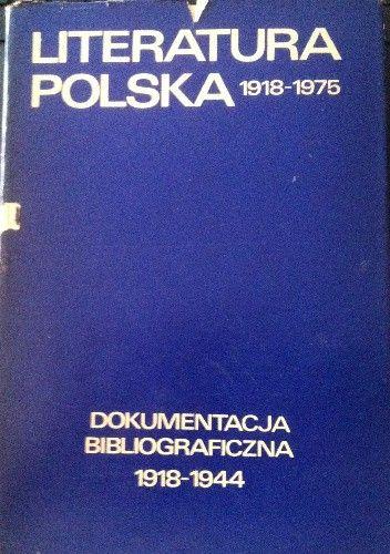 Okładka książki Literatura Polska  1918-1975  Dokumentacja bibliograficzna 1918-1944