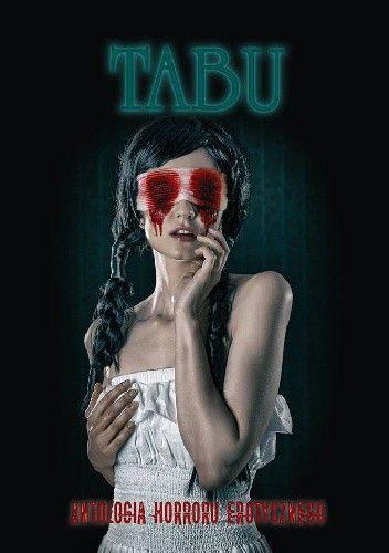 Okładka książki Tabu. Antologia horroru erotycznego