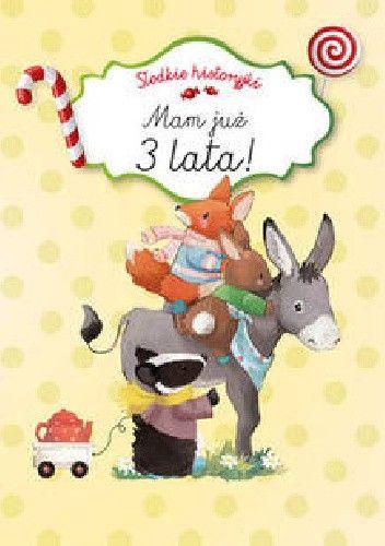 Okładka książki Słodkie historyjki. Mam już 3 lata
