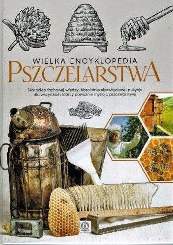 Okładka książki Wielka encyklopedia pszczelarstwa