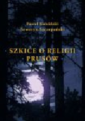 Okładka książki Szkice o religii Prusów