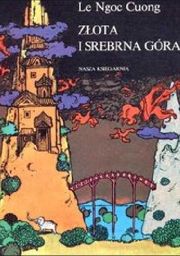 Okładka książki Złota i srebrna góra. Baśnie wietnamskie