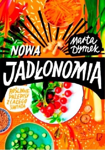 Okładka książki Nowa Jadłonomia. Roślinne przepisy z całego świata